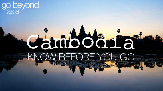 Know before you go - Cambodia